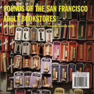 This one is entitled Sounds of the San Francisco Adult Bookstores.