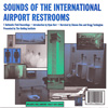Sounds of the International Airport Restrooms