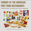 Sounds of the American Fast Food Restaurants