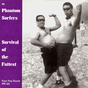 The Phantom Surfers - Survival of the Fattest b/w Fuck Surf Music
